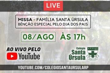 LIVE: Missa pelas Famílias Ursulinas com Bênção do Dia dos Pais